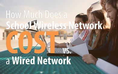 How Much Does A School Wireless Network Cost Vs A Wired
