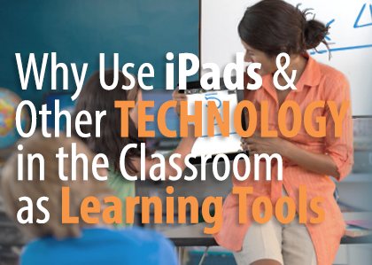 iPads in the classroom, technology in the classroom, school wireless networks,