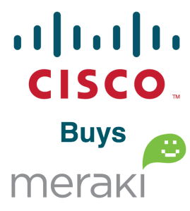 What Cisco's Acquisition of Meraki Means for Cloud Managed Networks