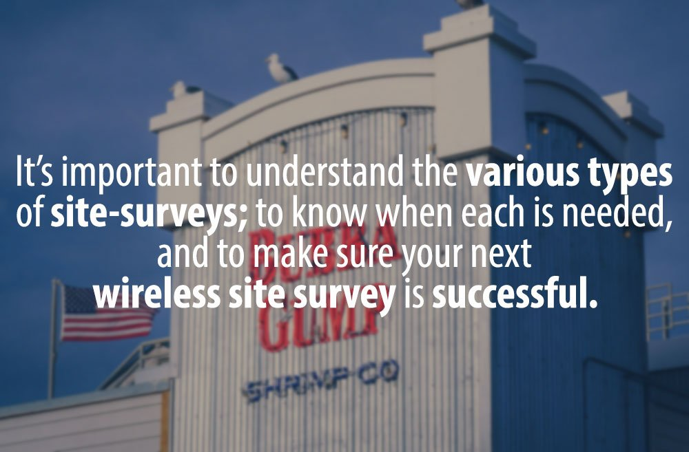 how-many-types-of-wireless-site-surveys-are-there, wireless network design,