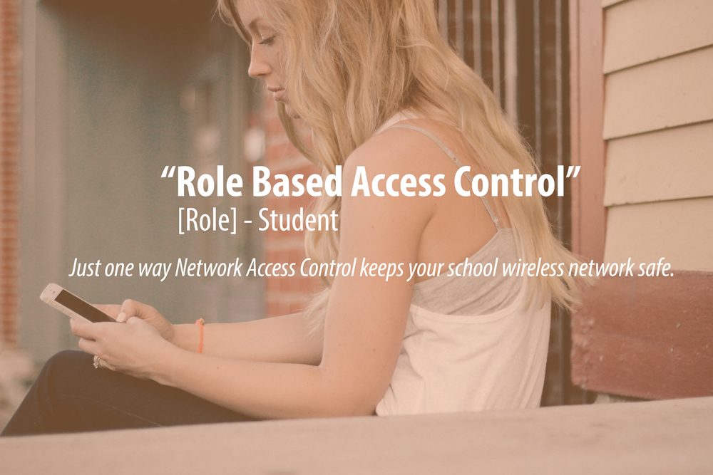 role based access control, nac solutions in schools, school wireless network security,